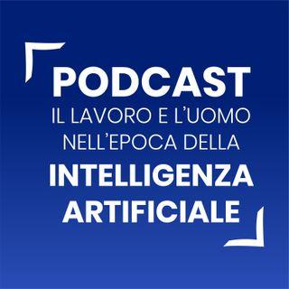 Il lavoro e l'uomo nell'epoca dell'Intelligenza Artificiale