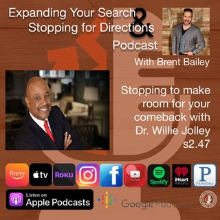 Stopping to make room for your comeback PART 1 with Willie Jolley s2.47