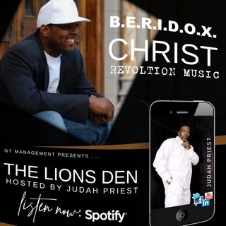 IN THE LIONS DEN, HOSTED BY JUDAH PRIEST (SPECIAL GUEST: B.E.R.I.D.O.X.)