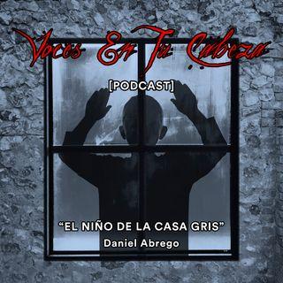 """""""El Niño De La Casa Gris"""" de J.D. Abrego- [Audiocuento de terror]"""