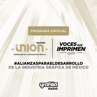 Especial La Unión UILMAC: Alianzas para el Desarrollo de la Industria Gráfica de México.