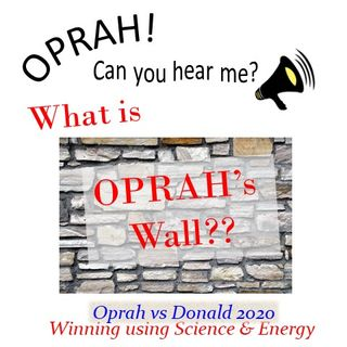 Oprah - Can You Hear Me - 19 - What is Oprah's Wall??