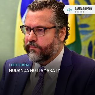 Editorial: Mudança no Itamaraty