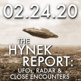 02.24.20. The Hynek Report: UFOs, Radar & Close Encounters
