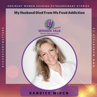 My Husband Died From His Food Addiction ~ Kandice Wirch
