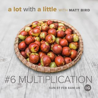 A Lot With A Little #6: MULTIPLICATION - growth comes through exponential increase
