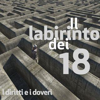 Il labirinto dei 18, puntata 3. Diritti e doveri
