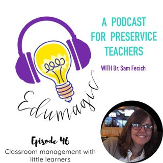 Classroom management with little learners featuring Dr. Kris McGee