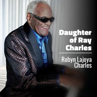 Daughter of Ray Charles:  Robyn Lajoya Charles