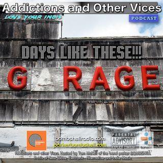 Addictions and Other Vices 306 - Days Like These!!!