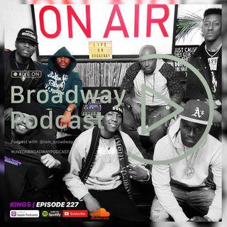 KINGS - (Special Live Edition) Episode 227 w/@mr_letgo | #LiveOnBroadwayPodcast
