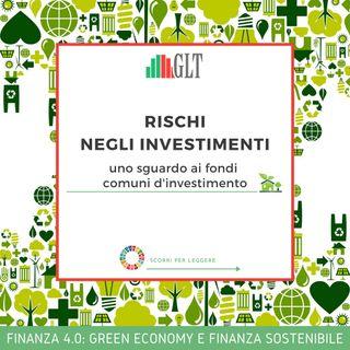 8. Rischi negli Investimenti - uno sguardo ai Fondi Comuni d'Investimento