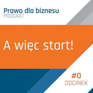 A więc start!