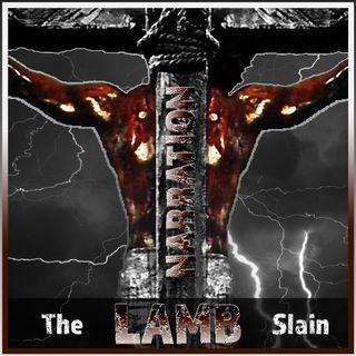 The Lamb Slain Narration