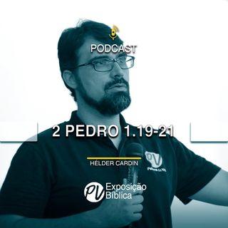 2 Pedro 1.19-21- Helder Cardin