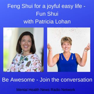 Feng Shui for a Joyful Easy Life - Fun Shui with Patricia Lohan
