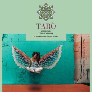 Tarò - Puntata 20 - La Temperanza, l'Ispirazione e le Ali del Desiderio