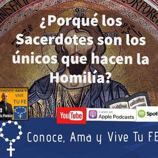 Episodio 68: ¿Porqué el Sacerdote/ Diacono es el unico que hace la Homilía?
