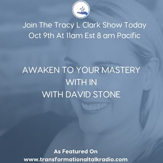Waking Up To Your Inner Mastery With Guest David Stone