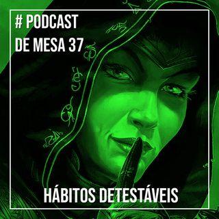 Podcast de Mesa #37 - Hábitos Detestáveis
