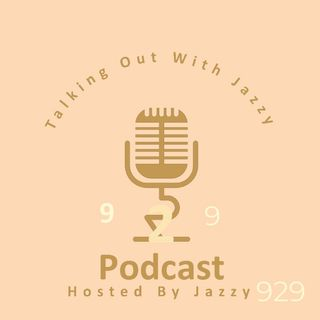 TALKING OUT LOUD WITH JAZZY929