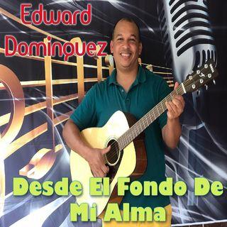 Edward Dominguez - Desde El Fondo De Mi Alma