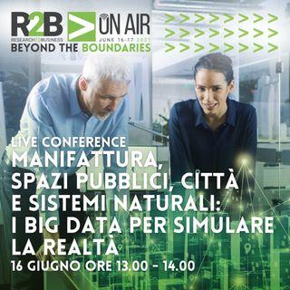 R2BOnAir2021 - Manifattura, Spazi Pubblici, Città e Sistemi Naturali: i Big Data per simulare la realtà