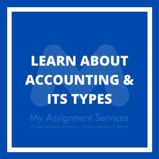 Learn About Accounting & Its Types