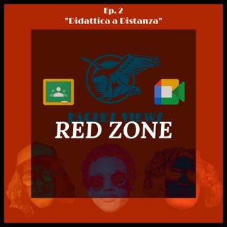 "Eagles Views RED ZONE Ep.2 ""Didattica a Distanza"""