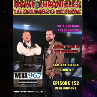 "Episode 152 Hawk Chronicles "" Realignment"""