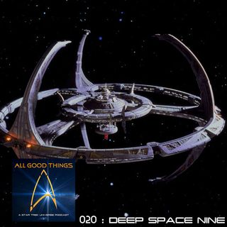 AGT: 020: Deep Space Nine