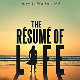 The Resume' of Life with author Terry J. Walker!