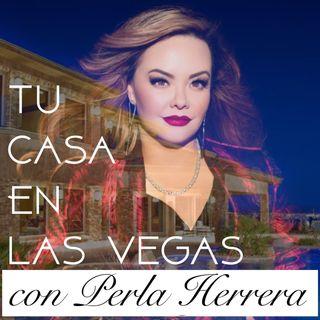 Tu Casa En Las Vegas con Perla Herrera Programa 3