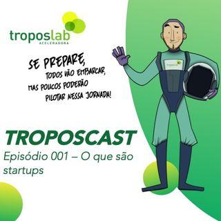 Episódio 001 - O que são startups