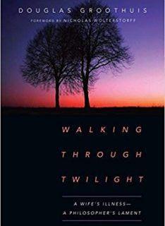 Douglas Groothuis – Walking through Twilight