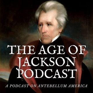 Ep. 1: What is the Age of Jackson? with Mark R. Cheathem