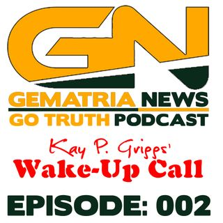 GoTruth-2018.04.28-E002 KPG's Wake-Up Call