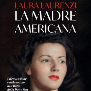 """Laura Laurenzi """"La madre americana"""""""