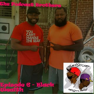 Episode 6 - Black Wealth