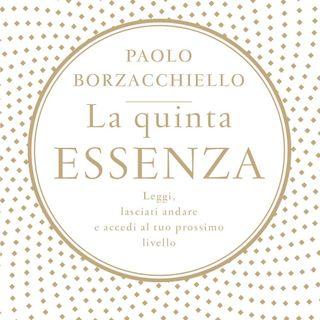 """Paolo Borzacchiello """"La quinta essenza"""""""