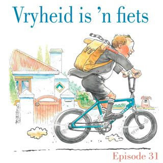 Ep.31 Vryheid is 'n fiets