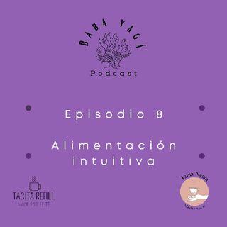 Episodio 8- Alimentación Intuitiva con Carolina Morton