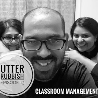 Episode 13 - Classroom Management