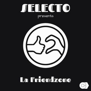 Selecto - La Friendzone