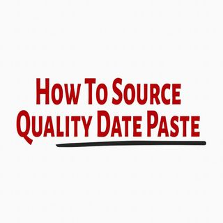 How To Source Quality Date Paste