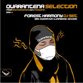 Quarantena Selection_ Day14_ Forest Harmony Dj Set