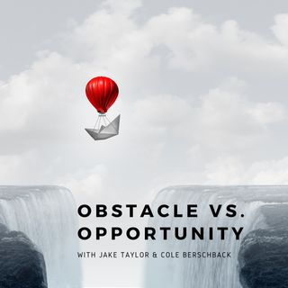 Obstacle vs Opportunity