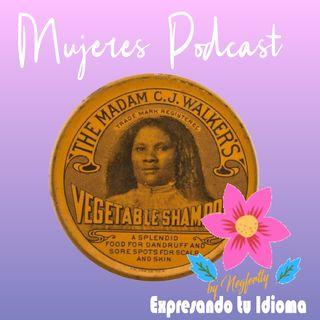 Mujeres con Historia: Madam CJ Walker.