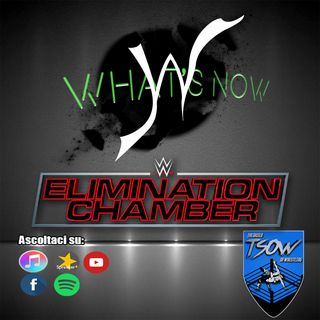 Elimination Chamber 2021 card e pronostici- What's Now