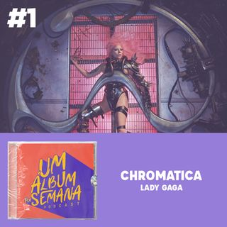 #1 Chromatica - Lady Gaga